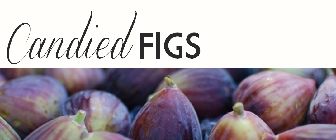 candied figs blog